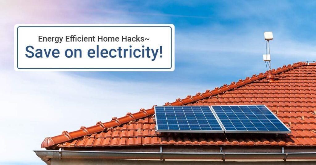 Energy Efficient Home Hacks